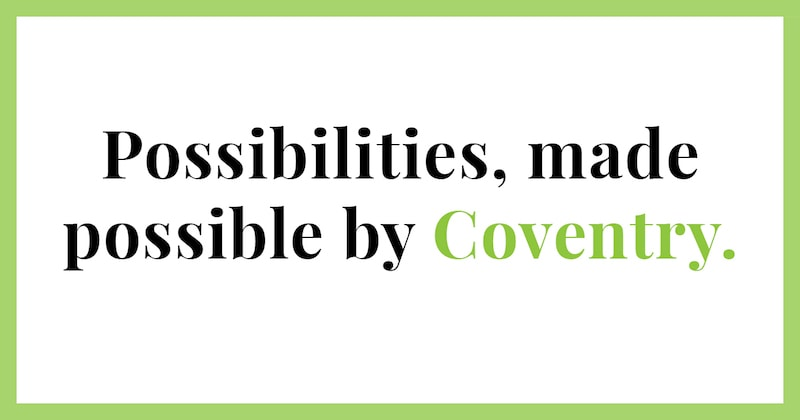 possibilities made possible by coventry