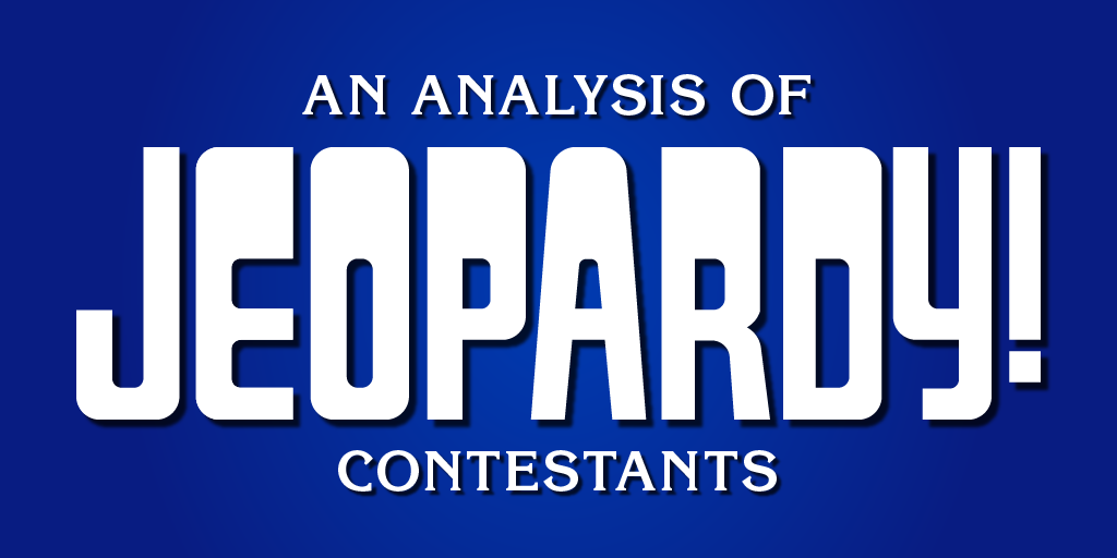 Title graphic for the analysis of Jeopardy! winners